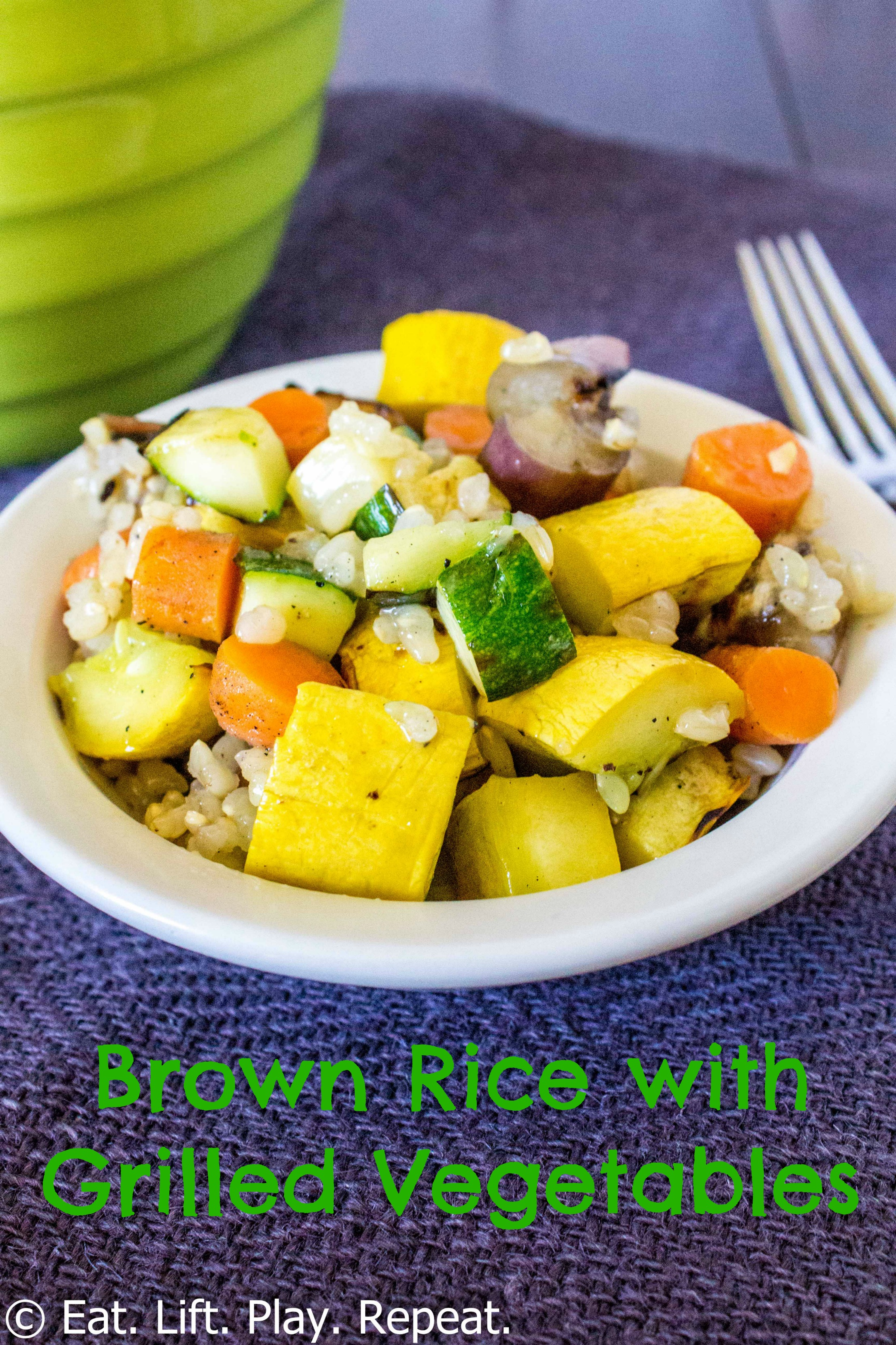 Brown Rice with Grilled Vegetables - Eat. Lift. Play. Repeat.