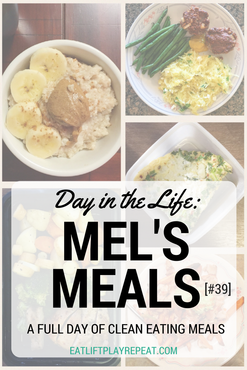 Day in the Life: Mel\'s Meals [#39] - Eat. Lift. Play. Repeat.