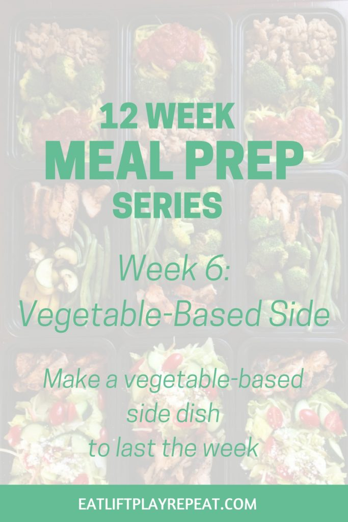 Meal Prep Series - Week 6 - Veggie Side