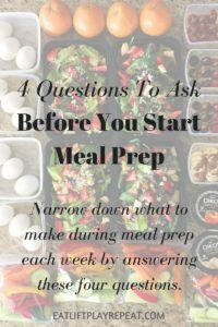 4 Questions To Ask Before You Start Meal Prep