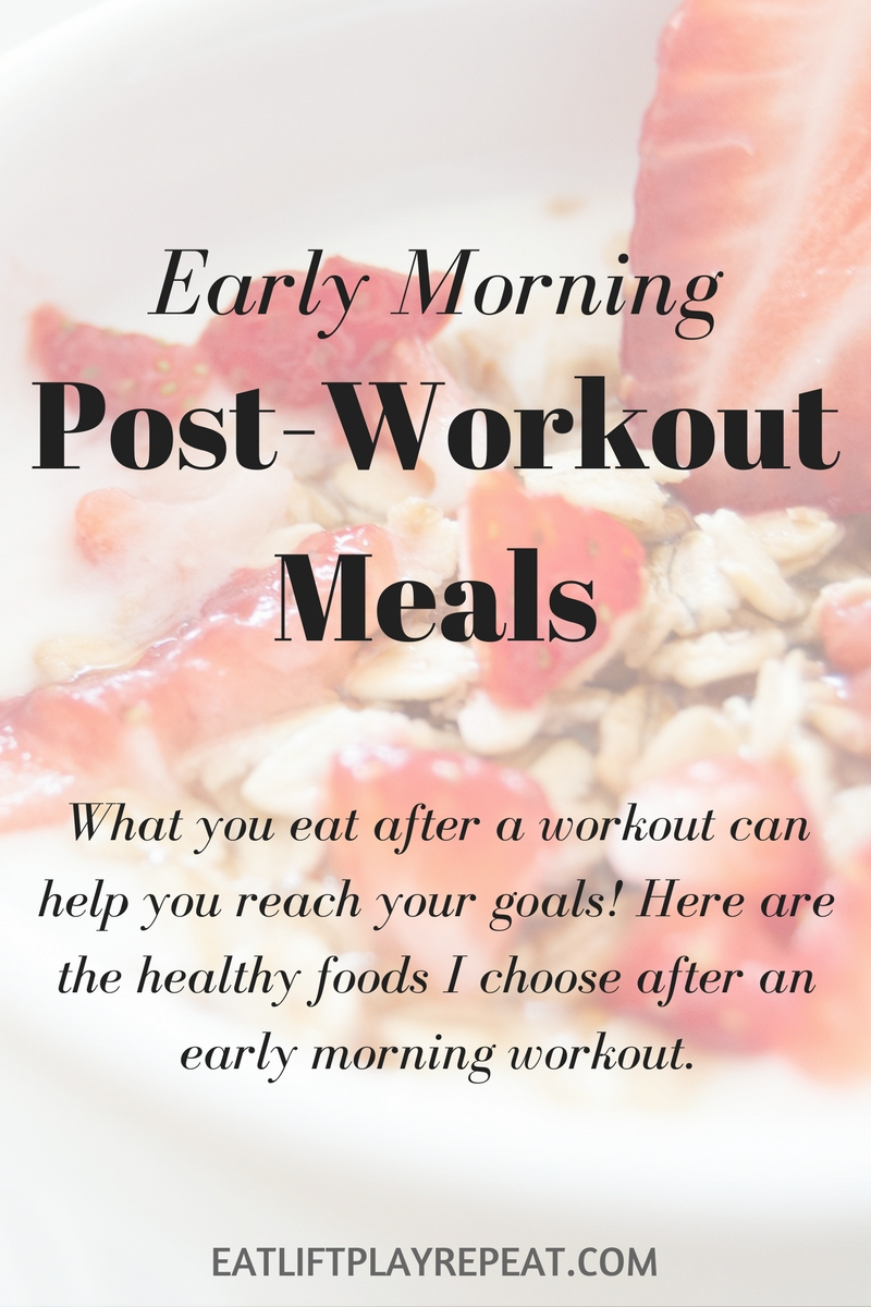 Early Morning Post-Workout Meals - Eat Lift Play Repeat